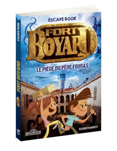 Escape Book Fort Boyard le piège du...