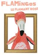 flamingos deglingos